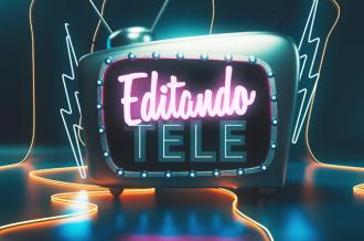 Editando Tele